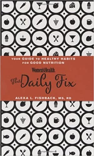 """Book Review: \""""The Daily Fix: Your Guide to Healthy Habits for Good Nutrition\"""""""