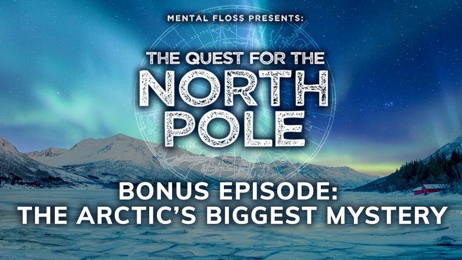 The Quest for the North Pole Bonus Episode: The Arctic's Biggest Mystery