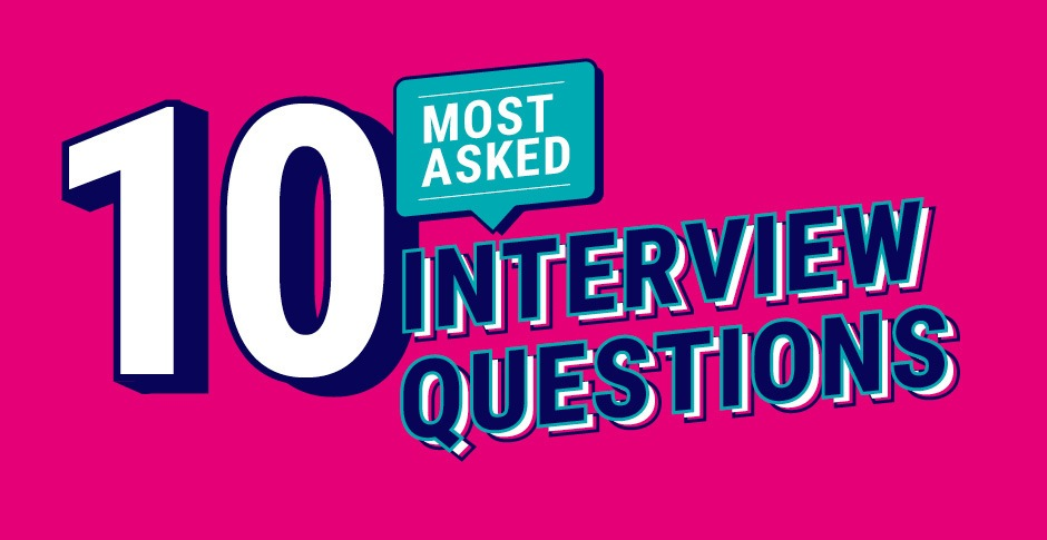 Top 10 most-asked interview questions (and how to answer them)