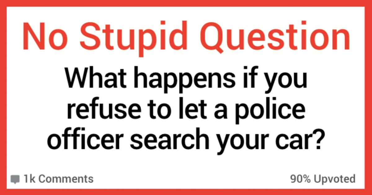 What Happens if You Refuse to Let a Police Officer Search Your Car? 11 People Weigh In.