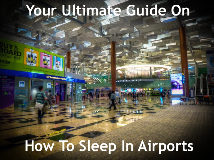 Your Ultimate Guide On How To Sleep In Airports