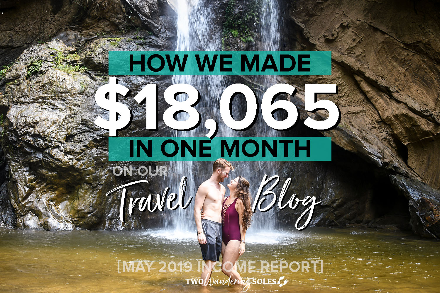 How we made $18,065 in 1 Month on our Travel Blog: May 2019 Income Report