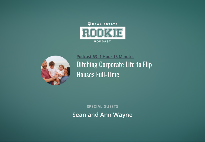 Ditching Corporate Life to Flip Houses Full-Time with Sean and Ann Wayne