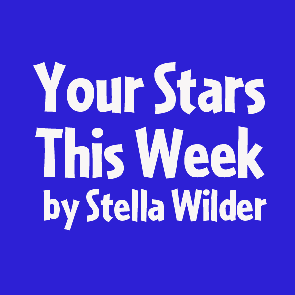 Your Stars This Week For April 25, 2021