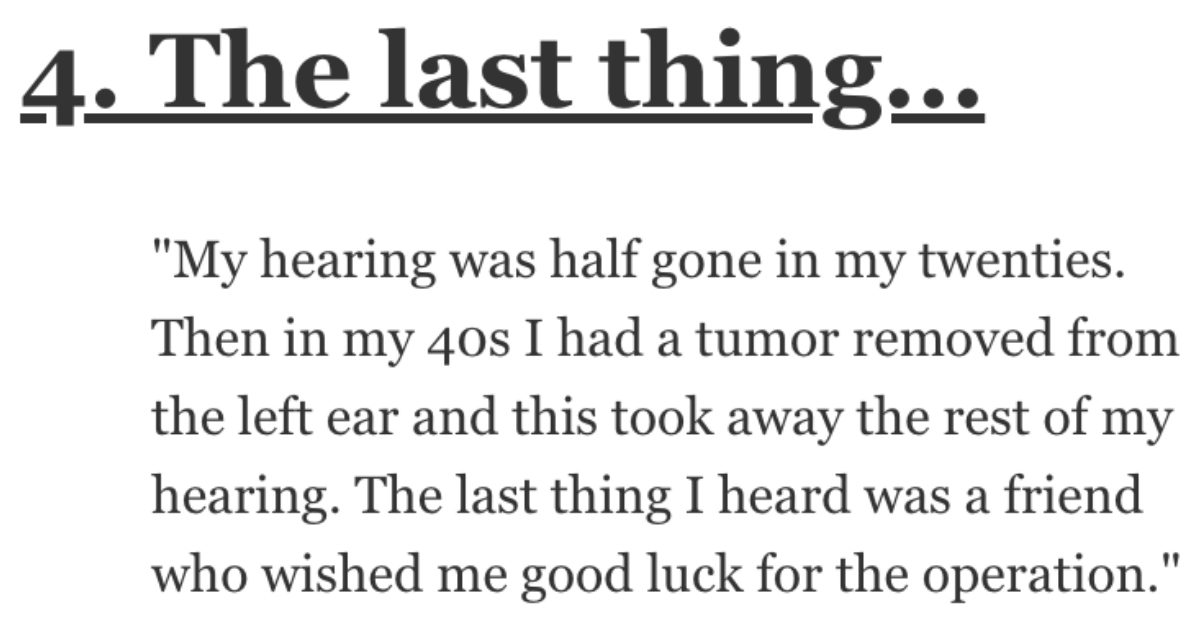 People Who Are Now Deaf, What's the Last Thing You Remember Hearing? People Responded.