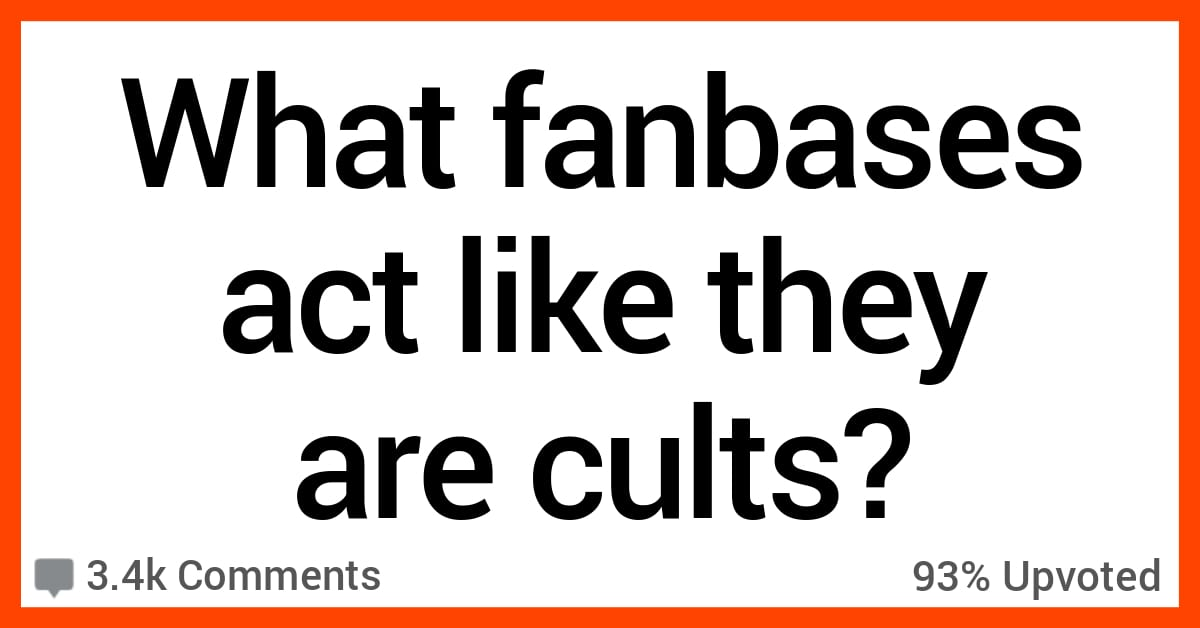 13 People Share What Fanbases They Think Act Like Cults