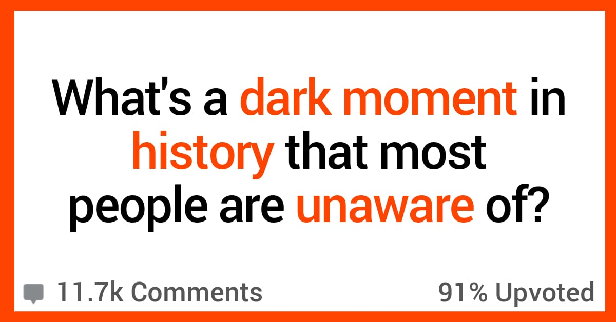 Even History Buffs Might Have Missed These 14 Dark Moments