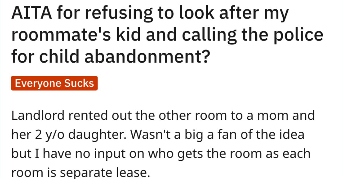 Is This Guy Wrong For Refusing To Watch His Roommate's Child