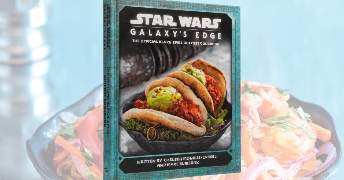 Star Wars Galaxy's Edge The Official Black Spire Outpost Hardcover Cookbook Only $14.69 on Amazon (Regularly $35)