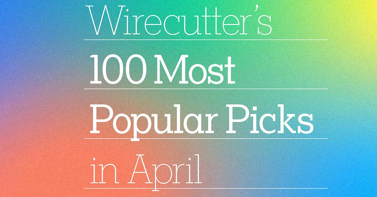 Wirecutter's 100 Most Popular Picks in April 2021