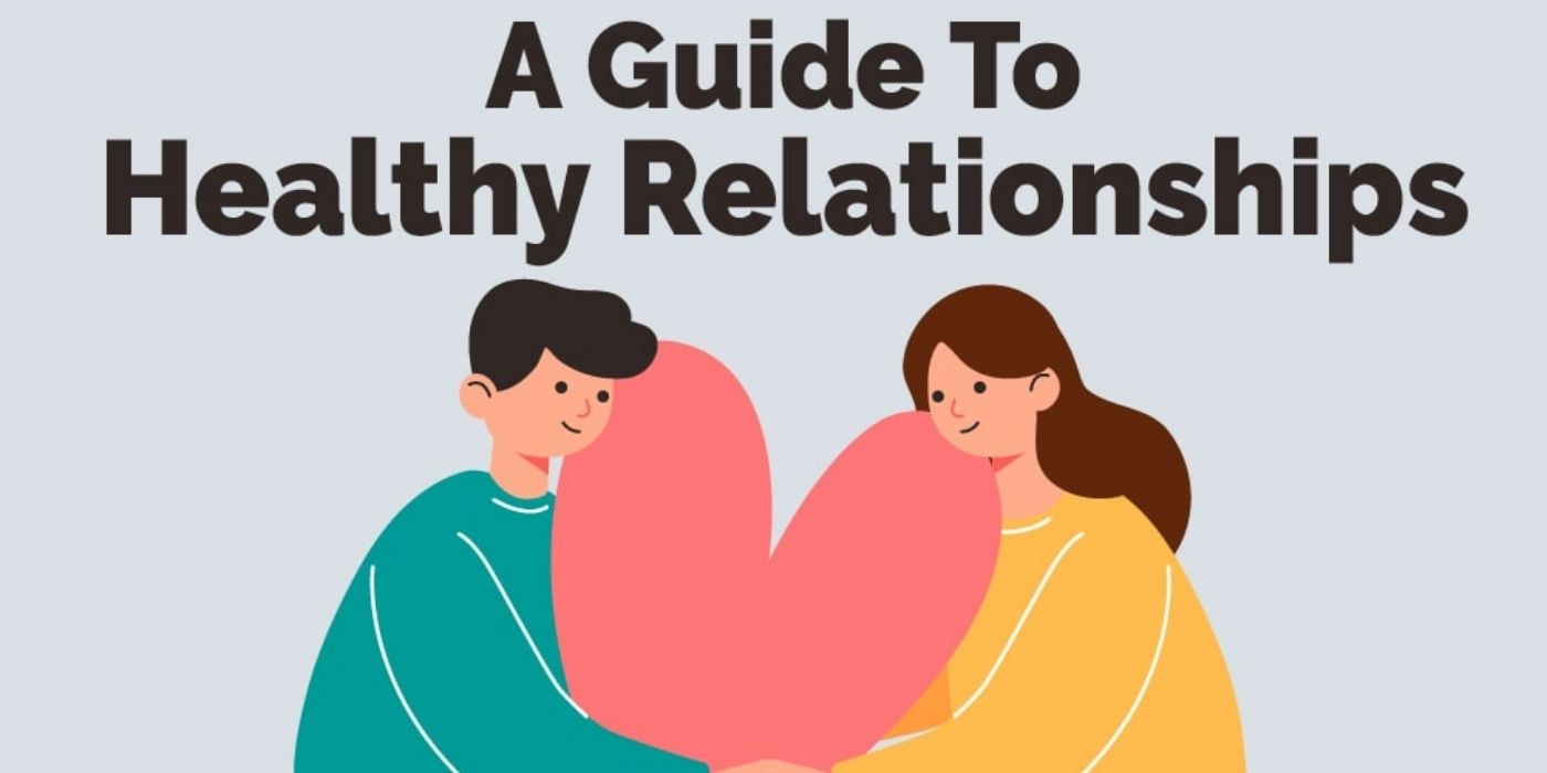 A Guide To Healthy Relationships