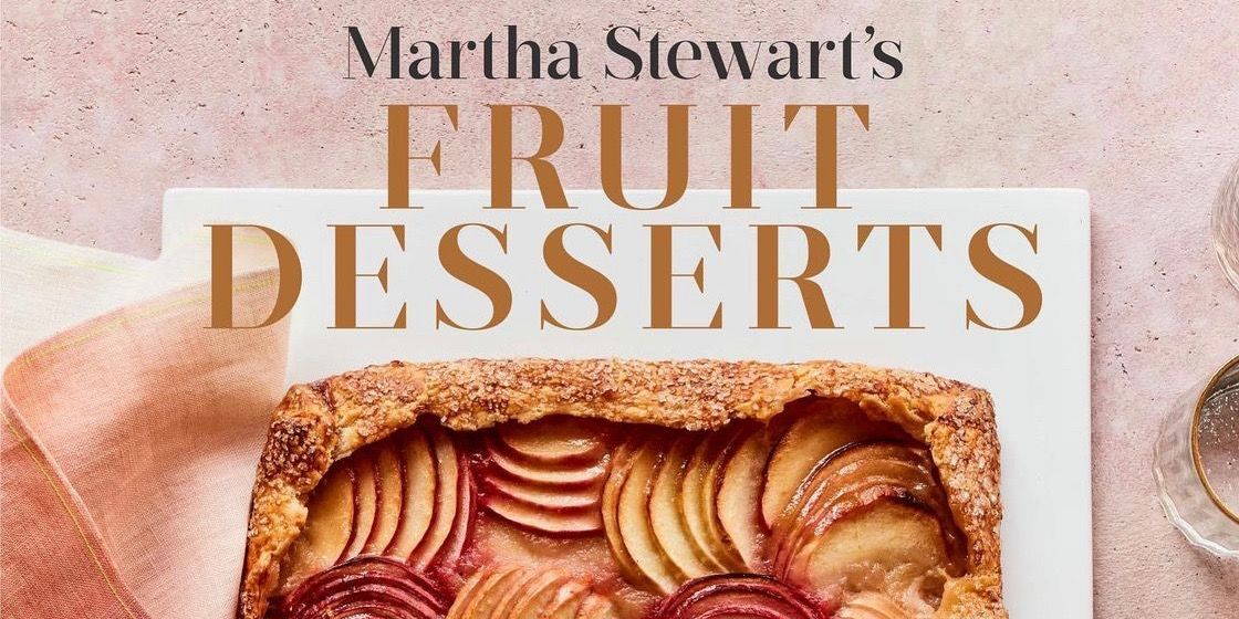 Martha Stewart Is Releasing Her 99th Cookbook And It's All About Desserts