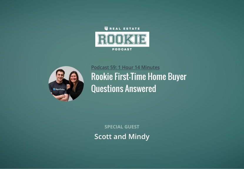 Rookie First-Time Home Buyer Questions Answered by Scott and Mindy