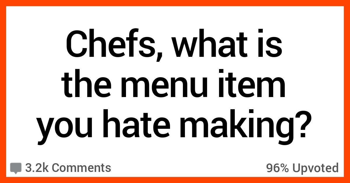 14 Chefs Dish On The Menu Item That Always Gives Them Fits