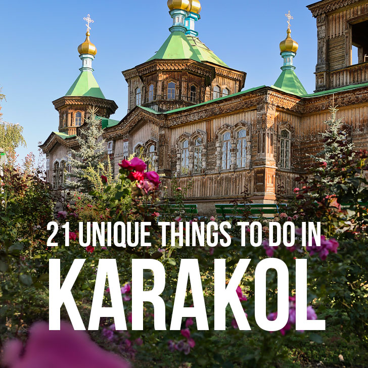 21 Unique Things to Do in Karakol Kyrgyzstan + Nearby Excursions