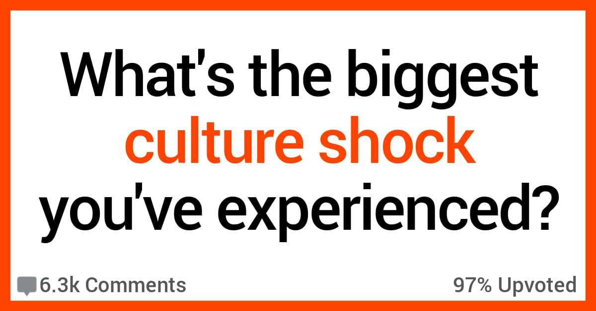 People Share the Biggest Culture Shock They've Experienced in Another Country