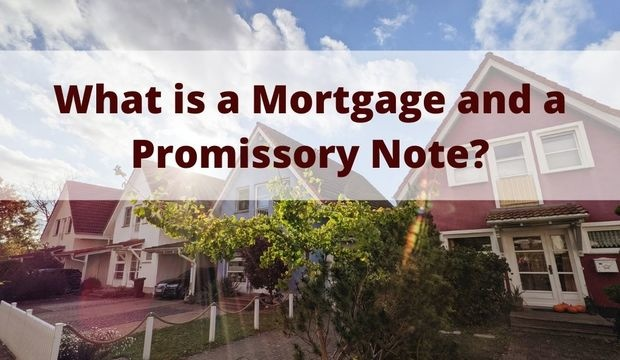 What Is A Mortgage And A Promissory Note?