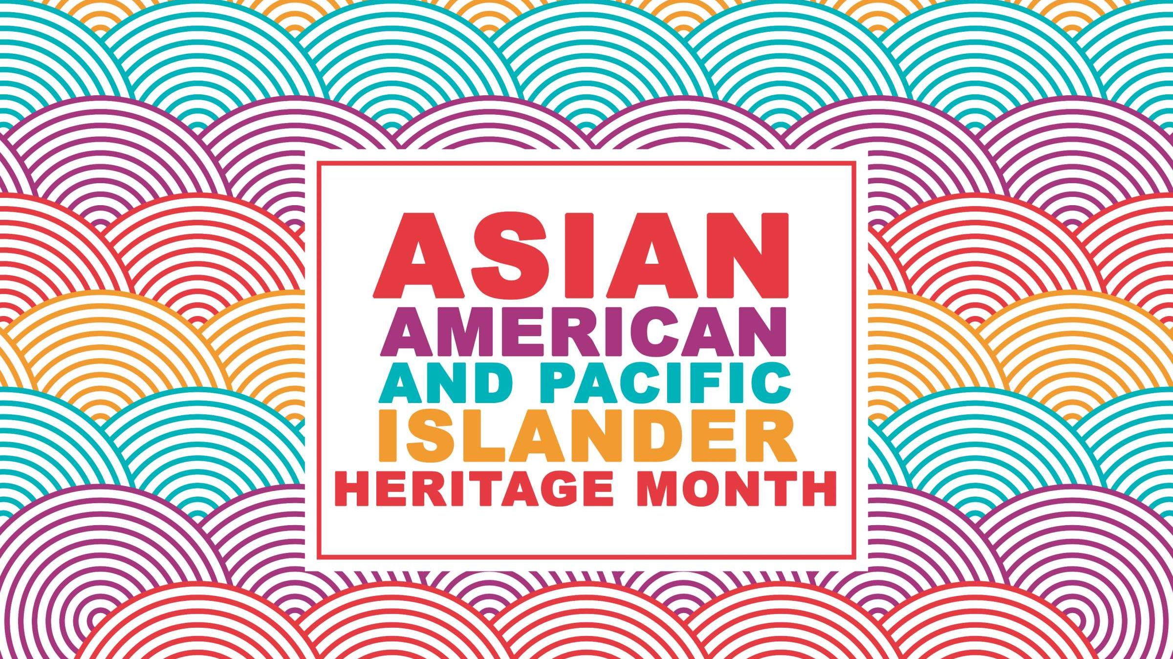 6 Facts About Asian American and Pacific Islander Heritage Month