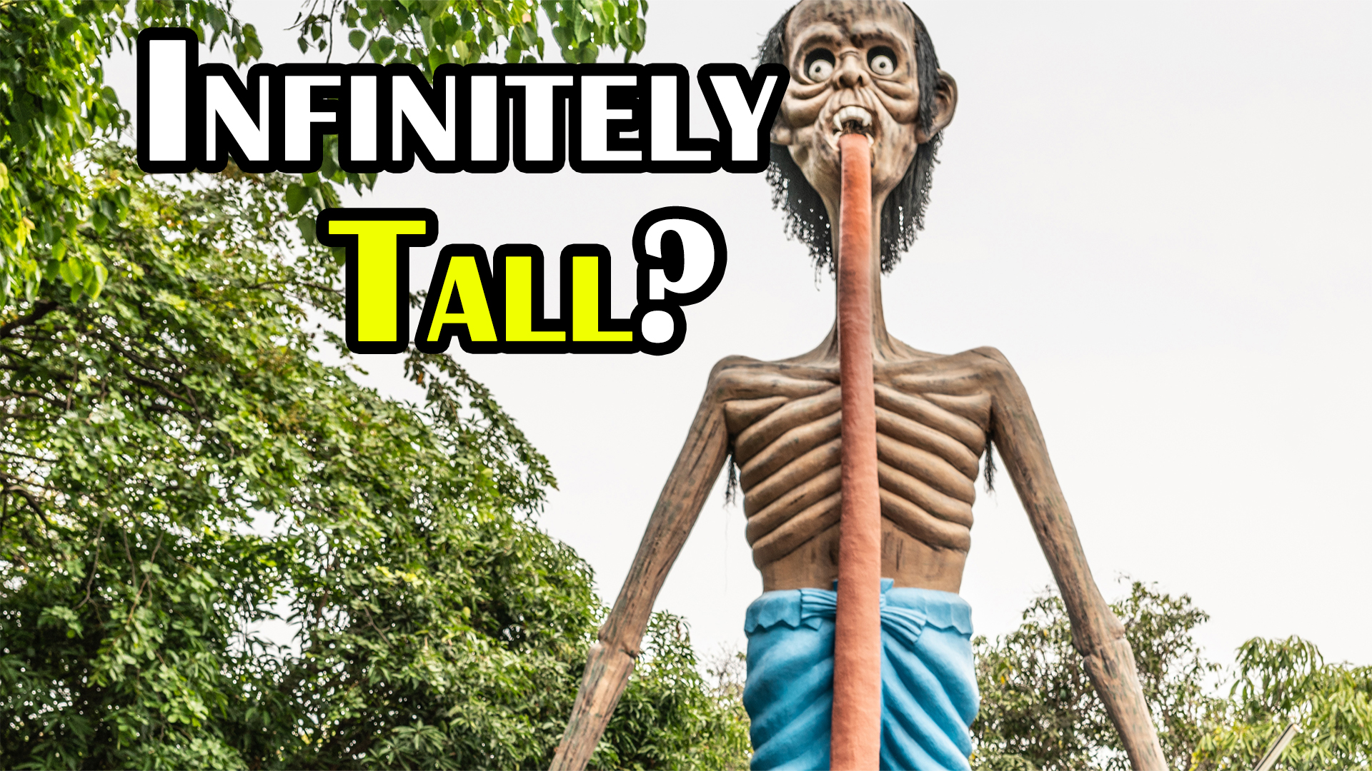 Why Don't You Just Keep Growing Taller?