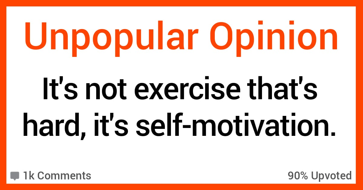The Internet Debates… Is It Really Exercise That's Hard or Is The Struggle Actually With Self-Motivation?