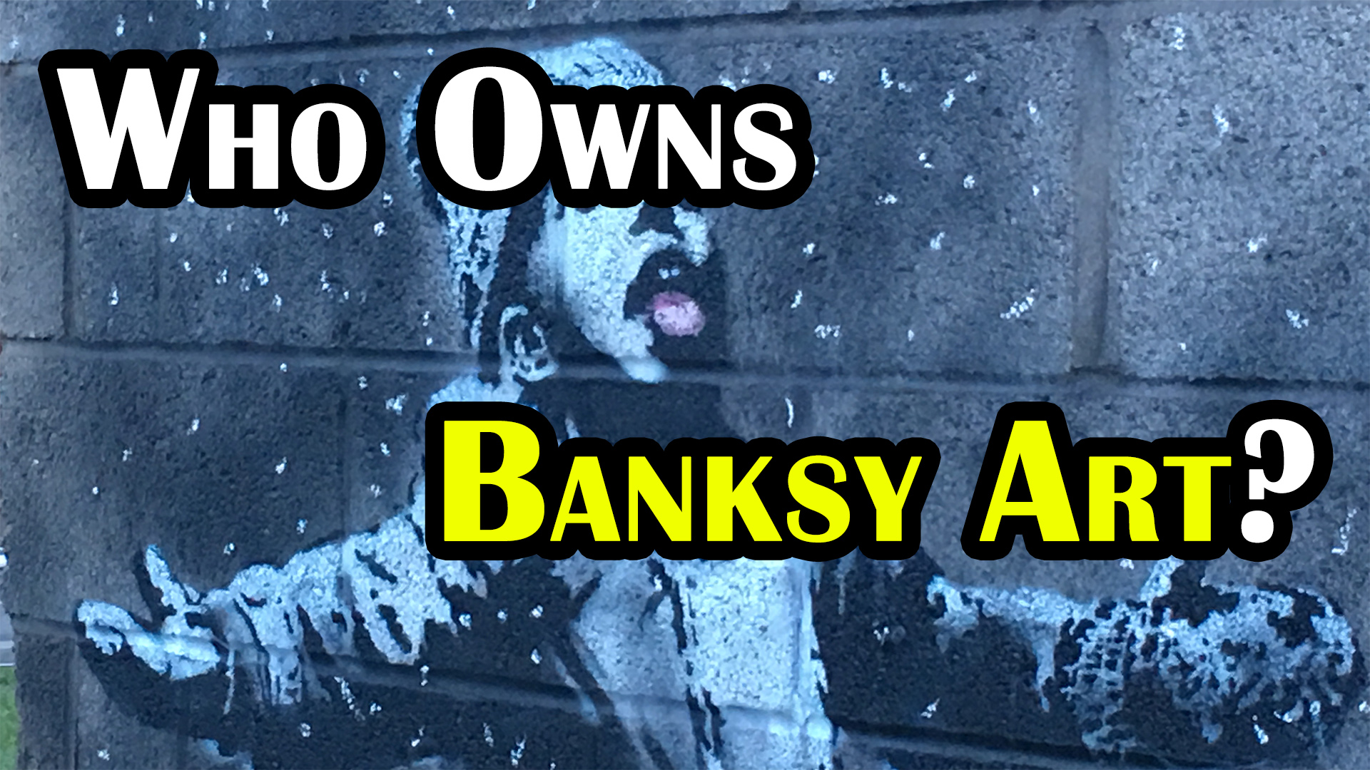 Who Actually Owns Banksy Art After It's Been Created?