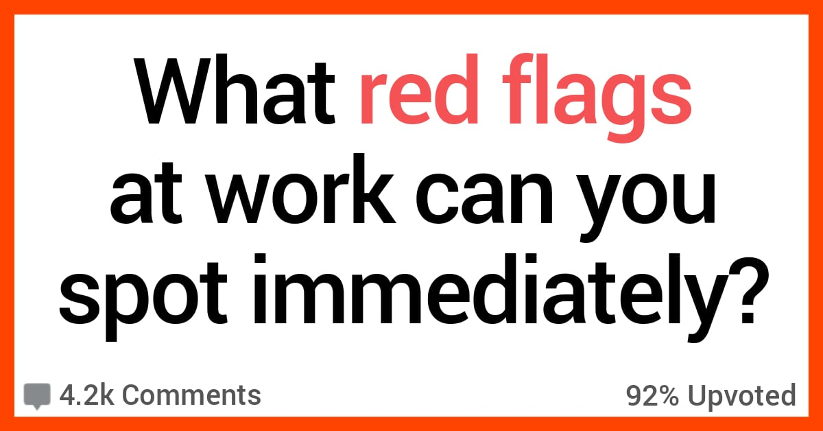 13 People Share Stories About Subtle Red Flags You Should Look Out for at Work