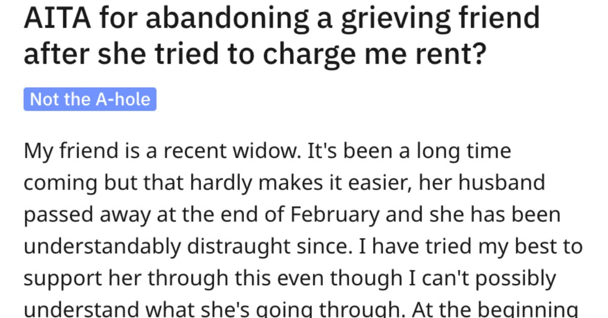 This Grieving Widow Tried to Take Major Advantage of Her Best Friend. Is She the A-Hole?