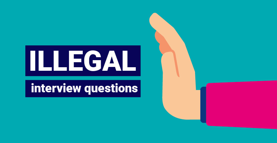 The illegal interview questions employers can't ask you