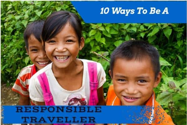 10 Important Ways to be a RESPONSIBLE TRAVELLER in 2021